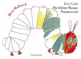 Die kleine Raupe Nimmersatt - Mein Malbuch