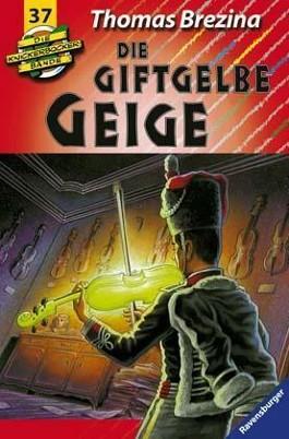 Die Knickerbocker-Bande: Die giftgelbe Geige