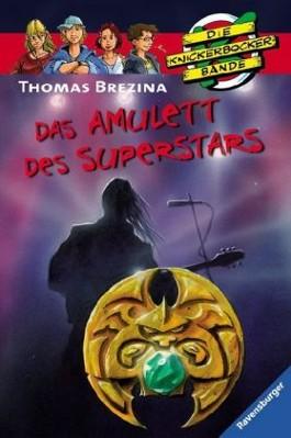 Die Knickerbocker-Bande: Das Amulett des Superstars