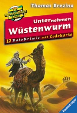 Die Knickerbocker-Bande Ratekrimis: Unternehmen Wüstenwurm
