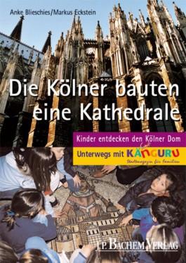 Die Kölner bauten eine Kathedrale