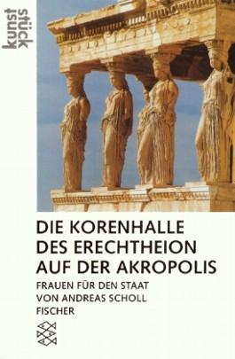 Die Korenhalle des Erechtheion auf der Akropolis