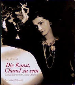 Die Kunst, Chanel zu sein. Gespräche mit Coco Chanel