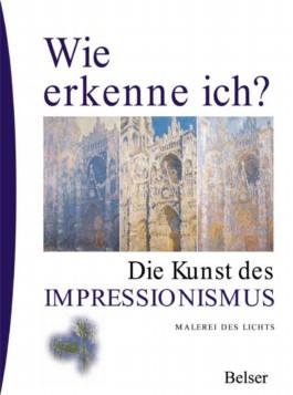 Die Kunst des Impressionismus