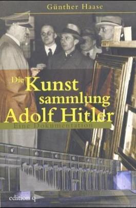 Die Kunstsammlung Adolf Hitler