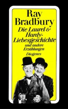 Die Laurel und Hardy-Liebesgeschichte und andere Erzählungen