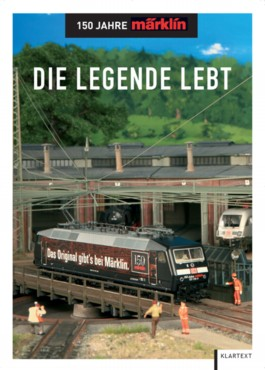 Die Legende lebt - 150 Jahre Märklin