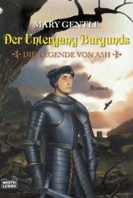 Die Legende von Ash / Der Untergang Burgunds