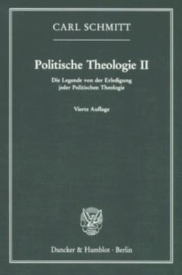 Die Legende von der Erledigung jeder Politischen Theologie