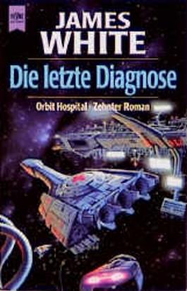 Die letzte Diagnose. 10. Roman des Orbit Hospital- Zyklus.