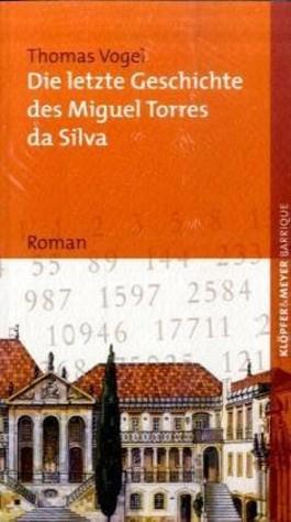 Die letzte Geschichte des Miguel Torres da Silva