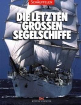 Die letzten großen Segelschiffe