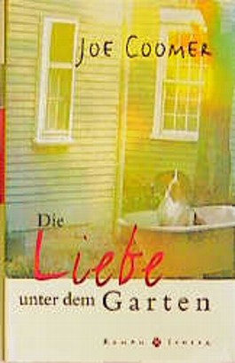 Die Liebe unter dem Garten. Badewannen und der Sinn des Lebens