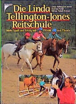 Die Linda Tellington- Jones Reitschule. Mehr Spaß und Erfolg mit TTEAM und TTouch