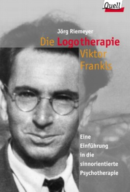 Die Logotherapie Viktor Frankls