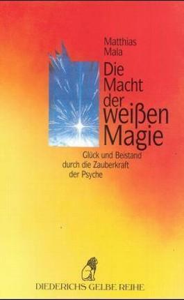 Die Macht der weißen Magie