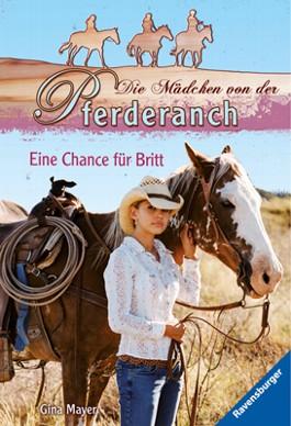 Die Mädchen von der Pferderanch 1: Eine Chance für Britt