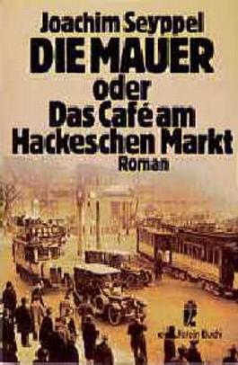 Die Mauer oder Das Cafe am Hackeschen Markt