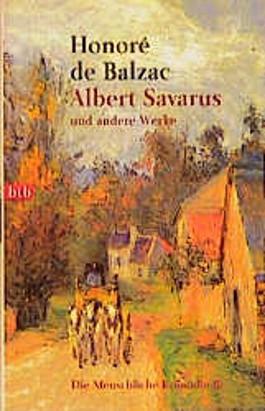 Die Menschliche Komödie 02. Albert Savarus und andere Werke.