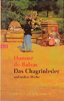 Die Menschliche Komödie 11. Das Chagrinleder und andere Werke.