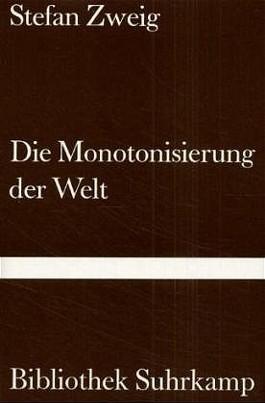 Die Monotonisierung der Welt