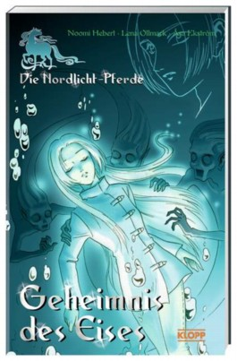 Die Nordlicht-Pferde - Geheimnis des Eises