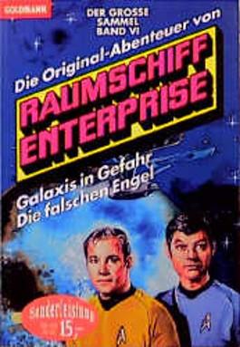 Die Original- Abenteuer 6 von Raumschiff Enterprise. Galaxis in Gefahr / Die falschen Engel.