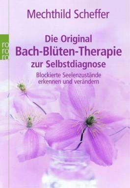 Die Original Bach-Blüten-Therapie zur Selbstdiagnose