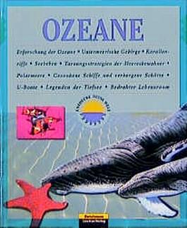 Die Ozeane. Entdecke Deine Welt