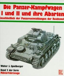 Die Panzerkampfwagen I und II und ihre Abarten
