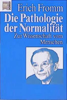 Die Pathologie der Normalität