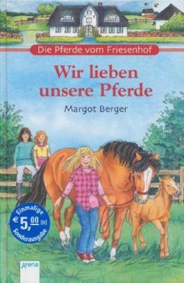 Die Pferde vom Friesenhof - Wir lieben unsere Pferde