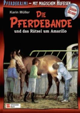 Die Pferdebande und das Rätsel um Amarillo