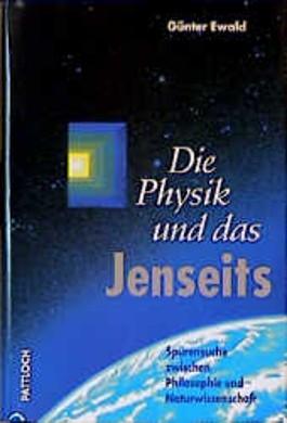 Die Physik und das Jenseits