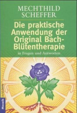 Die praktische Anwendung der Original Bach-Blütentherapie