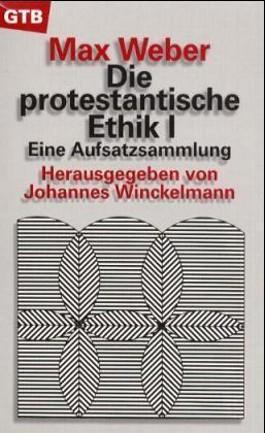 Die protestantische Ethik. Tl.1