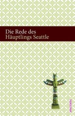 Die Rede des Häuptlings Seattle