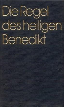 Die Regel des heiligen Benedikt. Deutsche Ausgabe