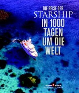Die Reise der 'Starship', In 1000 Tagen um die Welt, m. CD-ROM