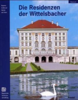 Die Residenzen der Wittelsbacher