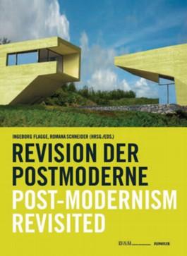 Die Revision der Postmoderne /Post-Modernism Revisited