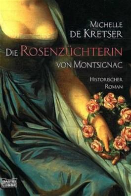 Die Rosenzüchterin von Montsignac