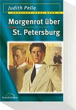 Die Russland-Saga 06. Morgenrot über St. Petersburg.