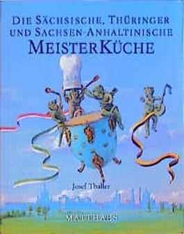 Die Sächsische, Thüringer und Sachsen-Anhaltinische Meisterküche