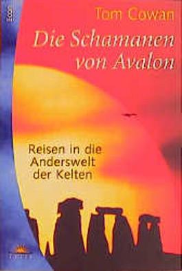 Die Schamanen von Avalon