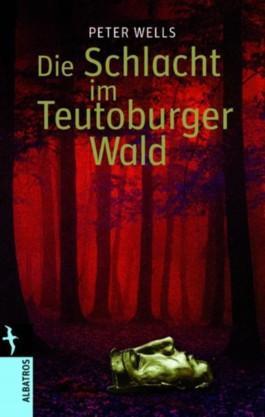 Die Schlacht am Teutoburger Wald
