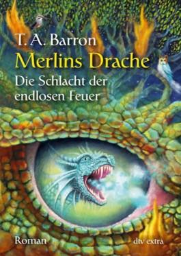 Merlins Drache - Die Schlacht der endlosen Feuer