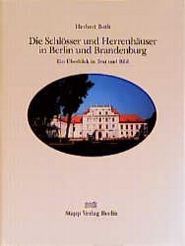 Die Schlösser und Herrenhäuser in Berlin und Brandenburg