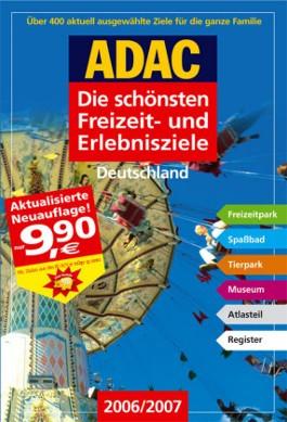 Die schönsten Freizeit- und Erlebnisparks Deutschland 2006/2007