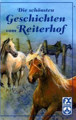 Die schönsten Geschichten vom Reiterhof